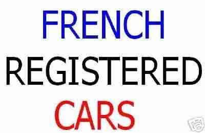 FRENCH REGISTERED LHD LEFT HAND DRIVE CARS